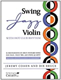 Swing Jazz Violin with Hot-Club Rhythm: 18 Arrangements of Great Standards for Violin, Violin Trio, and String Quartet Book/Online Audio (VIOLON)