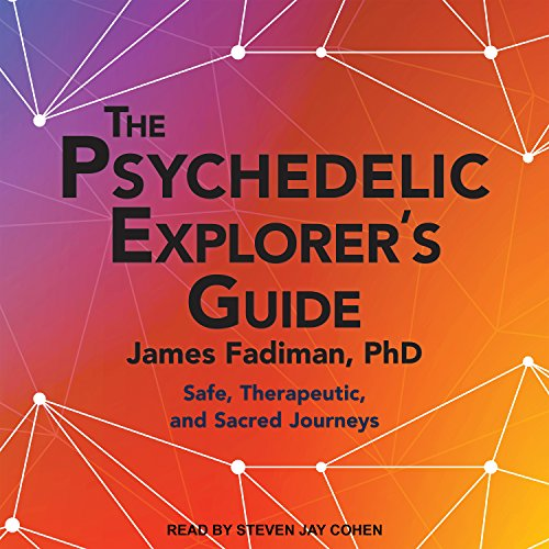 The Psychedelic Explorer's Guide     Safe, Therapeutic, and Sacred Journeys              By:                                                                                                                                 James Fadiman PhD                               Narrated by:                                                                                                                                 Steven Jay Cohen                      Length: 11 hrs and 38 mins     31 ratings     Overall 4.6