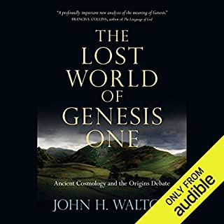 The Lost World of Genesis One     Ancient Cosmology and the Origins Debate              By:                                                                                                                                 John H. Walton                               Narrated by:                                                                                                                                 Steve Coulter                      Length: 5 hrs and 35 mins     11 ratings     Overall 3.8