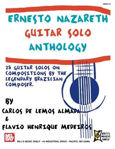 Ernesto Nazareth Guitar Solo Anthology: 28 Guitar Solos