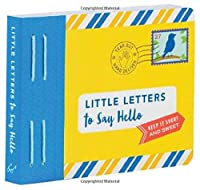 Little Letters to Say Hello: (Letters to Open When, Thinking of You Letters, Long Distance Family Letters) (Letters To My)