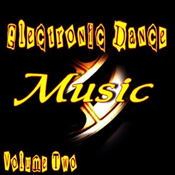 Electronic Dance Music Vol. Two