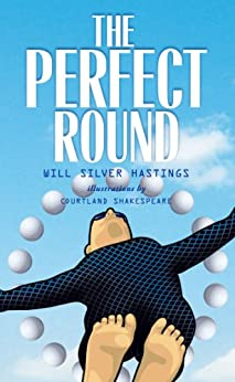 The Perfect Round by [Will Silver Hastings]