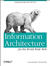 Information Architecture for the World Wide Web: Designing Large-scale Web Sites (Classique Us)