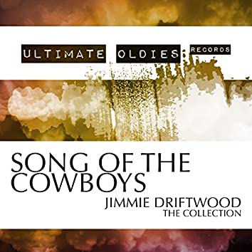 Ultimate Oldies: Song of the Cowboys (Jimmie Driftwood - The Collection)