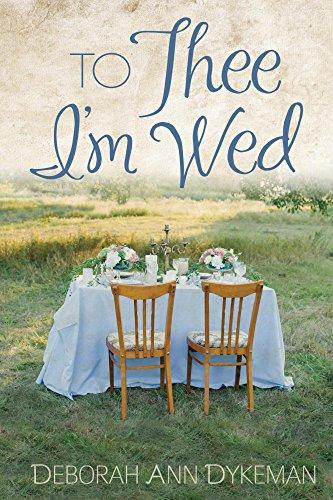 To Thee I'm Wed by [Deborah Dykeman]