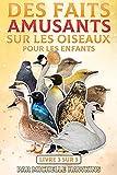 Des faits amusants sur les oiseaux pour les enfants: Le livre 3 de 3 ebook comprend pingouin, grue, canard, oie, pigeon, buse, une fauvette, un loriot, un cygne, un troglodyte et un étourneau