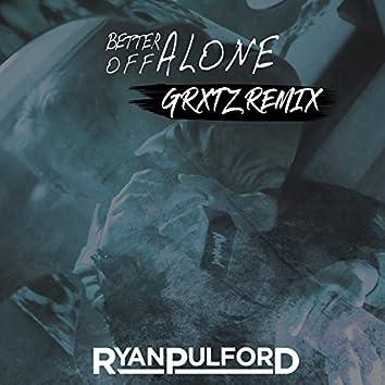 Better Off Alone (GRXTZ Remix)