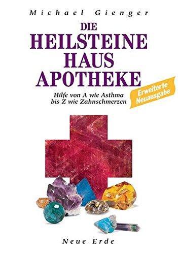 Gienger, Michael<br />Die Heilsteine Hausapotheke. Hilfe von A wie Asthma bis Z wie Zahnschmerzen