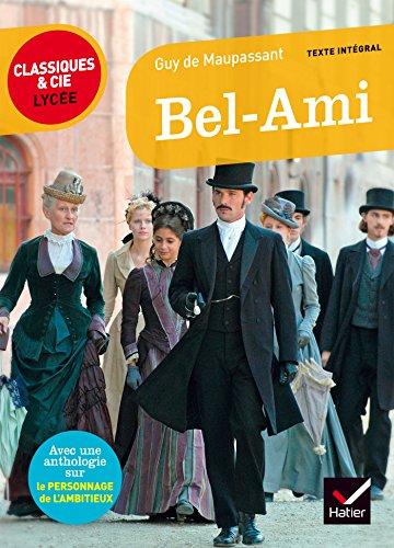 Bel-Ami: suivi d'un parcours sur le personnage de l'ambitieux