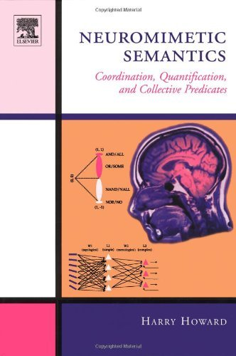 Neuromimetic Semantics: Coordination, quantification, and collective predicates (English Edition)
