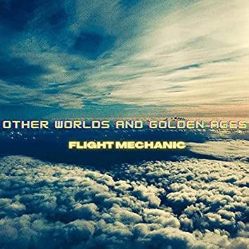 Other Worlds and Golden Ages