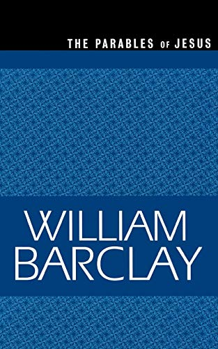 The Parables of Jesus (The William Barclay Library)