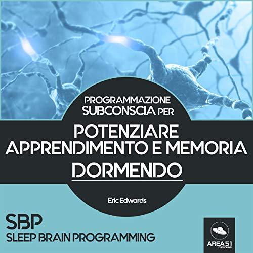Programmazione Subconscia per potenziare apprendimento e memoria dormendo copertina