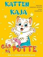 Katten Kaja Går på Potte: Pottetrening Steg for Steg. (Bok 1 i Serien om Katten Kaja)