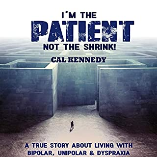 I'm the Patient Not the Shrink                   By:                                                                                                                                 Cal Kennedy                               Narrated by:                                                                                                                                 Malcolm Gooding                      Length: 8 hrs and 51 mins     Not rated yet     Overall 0.0