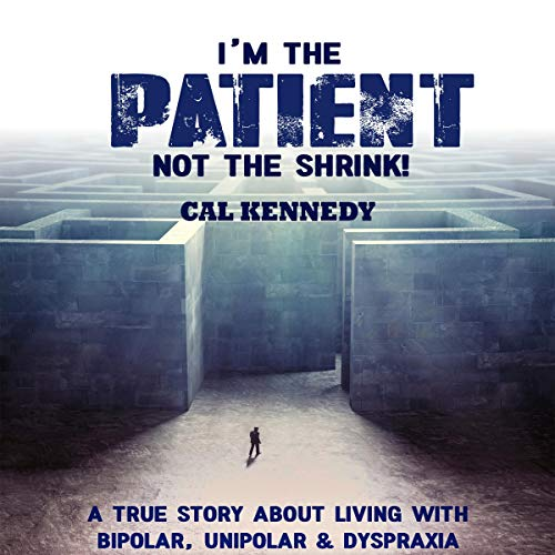 I'm the Patient Not the Shrink audiobook cover art