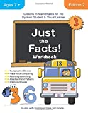 Just the Facts! Workbook: Lessons in Mathematics for the Dyslexic Student & Visual Learner (3rd Grade) - Cheryl Orlassino