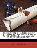 Discurso Leído En El Solemne Acto De La Apertura Del Curso Académico De 1907 Á 1908 En La Universidad De Santiago De Compostela...