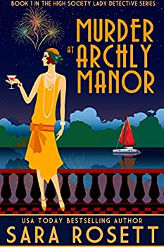 Murder at Archly Manor  High Society Lady Detective Book 1