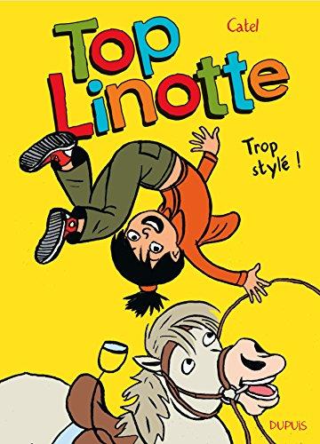 Top Linotte - tome 1 - Trop stylé