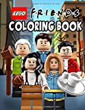 Lego Friends Coloring Book: Great Gift For Kids, Teens And Adults Who Love Friends TV Show And Lego