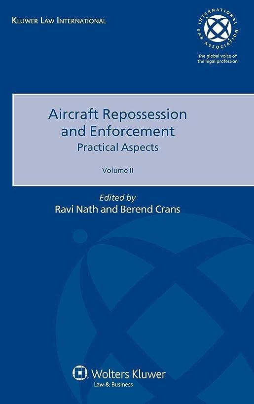 Aircraft Repossession Enforcement Practical Aspects Volume Ii (Kluwer Law International: International Bar Association)