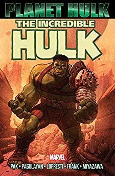 Hulk: Planet Hulk (Incredible Hulk (1999-2007)) (English Edition) par [Greg Pak, Carlo Pagulayan, Aaron Lopresti, Juan Santacruz, Gary Frank, Takeshi Miyazawa]