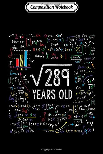 Composition Notebook: Square Root Of 289 17th Birthday 17 Year Old Gifts Math Bday Journal/Notebook Blank Lined Ruled 6x9 100 Pages