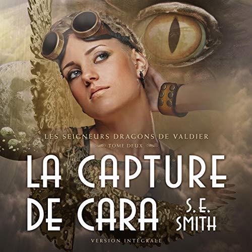 La Capture de Cara [The Capture of Cara] audiobook cover art