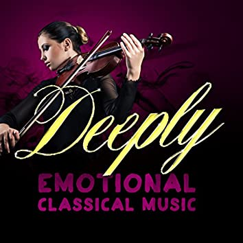 Deeply Emotional Classical Music