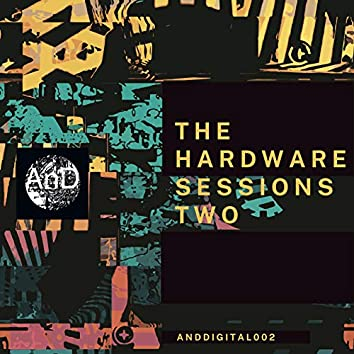 The Hardware Sessions Two