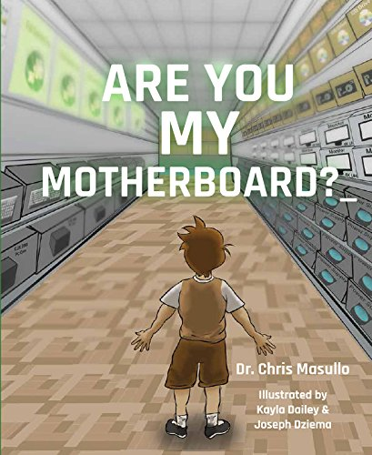 Are You My Motherboard?