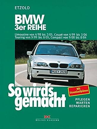 BW 3er Reihe 498 bis 205 So wirds geacht Band 116 by Rüdiger Etzold