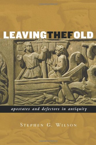 Download Leaving the Fold: Apostates and Defectors in Antiquity 0800636759