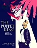 The Puppet King: A Critique Of Kansas City Mayor Sly James (English Edition)
