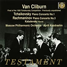 Peter Ilyich Tchaikovsky: Piano Concerto No. 1 in B flat minor, Op. 23 AND Sergei Rachmaninov: Piano Concerto No. 3 in D minor, Op. 30 AND Dimitri Kabalevsky: Rondo in A minor, Op. 59 (Van Cliburn, piano; Moscow Philharmonic Orchestra; Kyrill Kondrashin, conductor)