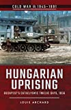 Hungarian Uprising: Budapest's Cataclysmic Twelve Days, 1956 (Cold War, 1945–1991)