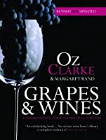 Grapes & Wines: A comprehensive guide to varieties and flavours by Oz Clarke Margaret Rand(2015-06-25)
