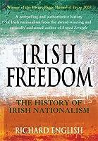 Irish Freedom: The History of Nationalism in Ireland