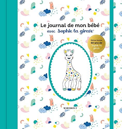 Le journal de mon bébé avec Sophie la girafe - Edition spéciale 60 ans