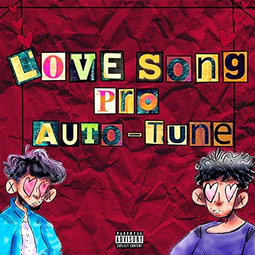 Love Song Pro Auto-Tune [Explicit]