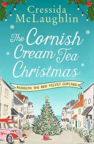 The Cornish Cream Tea Christmas: Part One – Rudolph the Red Velvet Cupcake (The Cornish Cream Tea series Book 3) (English Edition)