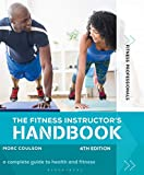 The Fitness Instructor's Handbook 4th edition (Fitness Professionals)