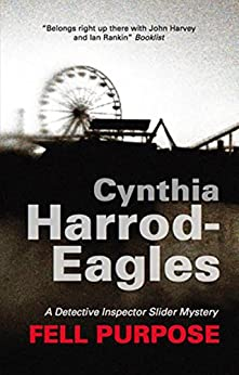 Fell Purpose (Bill Slider Mysteries Book 12) by [Cynthia Harrod-Eagles]