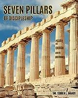 Seven Pillars of Discipleship: Pillar 2 The Church and Its Doctrines