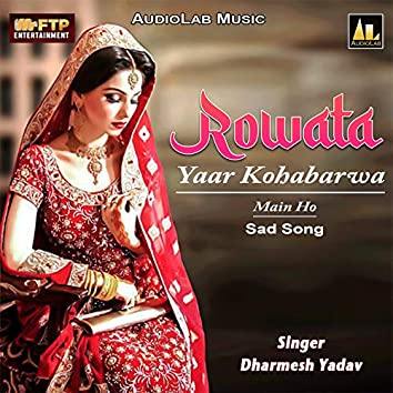 Rowata Yaar Kohabarwa Main Ho - Sad Song