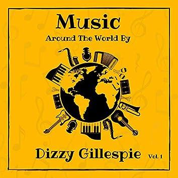 Music Around the World by Dizzy Gillespie, Vol. 1