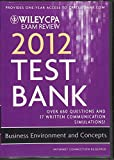Wiley Cpa Exam Review 2012, Business Environment and Concepts, Test Bank
