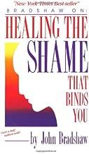 By John Bradshaw - Healing the Shame That Binds You (12/29/90)